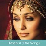 Baabul Lyrics Title Song Richa Sharma 2006