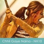Chhil Gaye Naina Lyircs NH10 2015