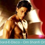 Dard-e-Disco Lyrics Om Shanti Om 2007