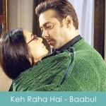 Keh Raha Hai Lyrics - Waada Raha Baabul 2006