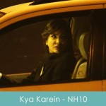 Kya Karein Lyrics NH10 2015