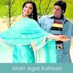 Main Agar Kahoon Lyrics Om Shanti Om 2007