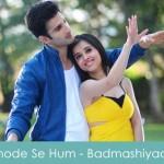 Thode Se Hum Lyrics Mohit Chauhan Badmashiyaan 2015