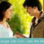 Aaoge Jab Tum O Saajna Lyrics - Jab We Met 2007
