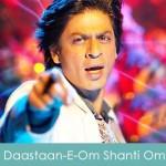 Daastaan-E-Om Shanti Om Lyrics Om Shanti Om 2007