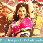 Dhol Baaje Lyrics Sunny Leone - Ek Paheli Leela 2015