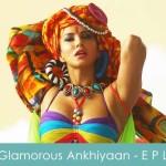 Glamorous Ankhiyaan Lyrics Ek Paheli Leela 2015