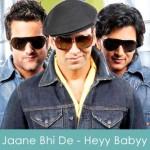 Jaane Bhi De Lyrics - Heyy Babyy 2007