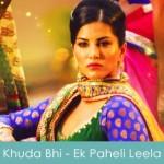Khuda Bhi Lyrics Mohit Chauhan - Ek Paheli Leela 2015