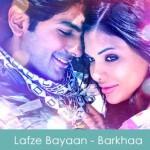 Lafze Bayaan Lyrics - Barkhaa 2015