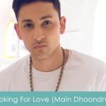 Looking For Love Lyrics Main Dhoondne Ko 2015