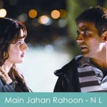 Main Jahan Rahoon Lyrics Namastey London 2007
