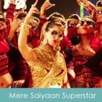Mere Saiyaan Superstar Lyrics Ek Paheli Leela 2015