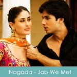Nagada Nagada Baja Lyrics Jab We Met 2007