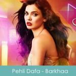 Pehli Dafa Lyrics - Barkhaa 2015