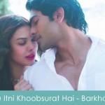 Tu Itni Khoobsurat Hai Lyrics Rahat Fateh Ali Khan - Barkhaa 2015