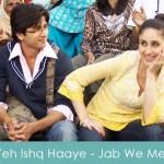Yeh Ishq Haaye Lyrics Shreya Ghoshal - Jab We Met 2007