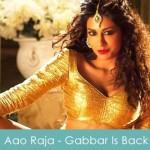 Aao Raja Lyrics Honey Singh - Gabbar Is Back 2015