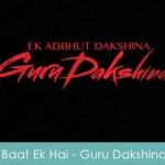 Baat Ek Hai Lyrics - Guru Dakshina 2015