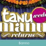 Banno Lyrics Tanu Weds Manu Returns 2015