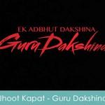 Jhoot Kapat Chhal Lyrics - Guru Dakshina 2015