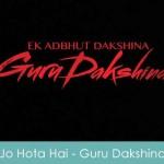 Jo Hota Hai Lyrics - Guru Dakshina 2015