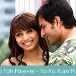 Ab Toh Forever Lyrics - Ta Ra Rum Pum 2007