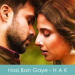 Hasi Ban Gaye Lyrics Male - Hamari Adhuri Kahani 2015