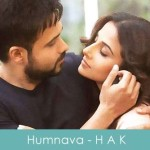Humnava Lyrics Papon - Hamari Adhuri Kahani 2015