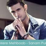 Mere Mehboob Lyrics - Sanam Puri 2015