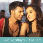 Sun Saathiya Lyrics - ABCD 2 2015