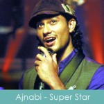 ajnabi lyrics - super star 2008