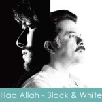 haq allah lyrics - black & white 2008