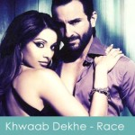 khwaab dekhe lyrics - race 2008
