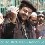 Bhar Do Jholi Meri Lyrics - Adnan Sami Bajrangi Bhaijaan 2015