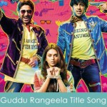 Guddu Rangeela Title Song Lyrics 2015