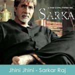 Jhini Jhini Lyrics - Sarkar Raj 2008