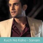 Kuch Na Kaho Lyrics Sanam Puri & Shirley Setia 2015