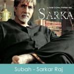 Subah Lyrics - Sarkar Raj 2008