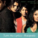 Tum Ho Lyrics - Raqeeb 2007
