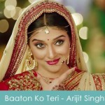 Baaton Ko Teri Lyrics Arijit Singh - All Is Well 2015