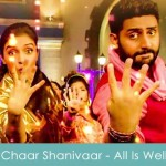 Chaar Shanivaar Lyrics - All Is Well 2015