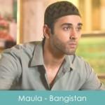 Maula Lyrics - Bangistan 2015