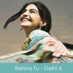 Rehna Tu Lyrics A R Rahman - Delhi 6 2009