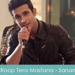 Roop Tera Mastana Lyrics - Sanam Puri 2015