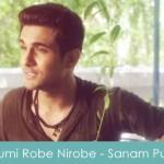 Tumi Robe Nirobe Lyrics - Sanam Puri 2015