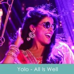 Yolo Lyrics (One Time Jeena Yaara) - All Is Well 2015