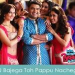 DJ Bajega Toh Pappu Nachega Lyrics - Kis Kisko Pyaar Karoon 2015