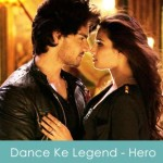 Dance Ke Legend Lyrics - Hero The Film 2015