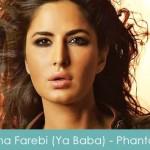 Fitna Farebi (Ya Baba) Lyrics Nakash Aziz - Phantom 2015